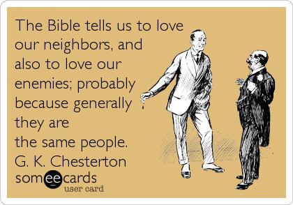 Love Your Neighbors Catholic Memes Catholic Quotes Catholic Humor