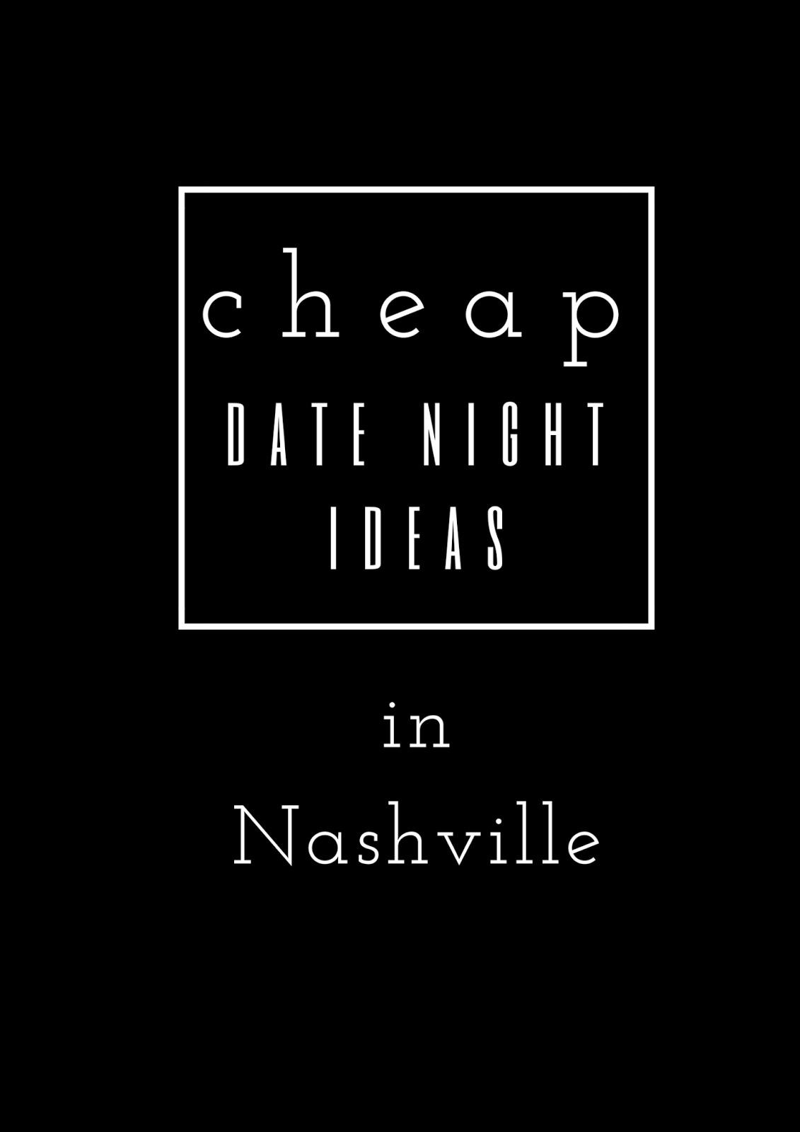 cheap date night ideas in nashville | experiencenash