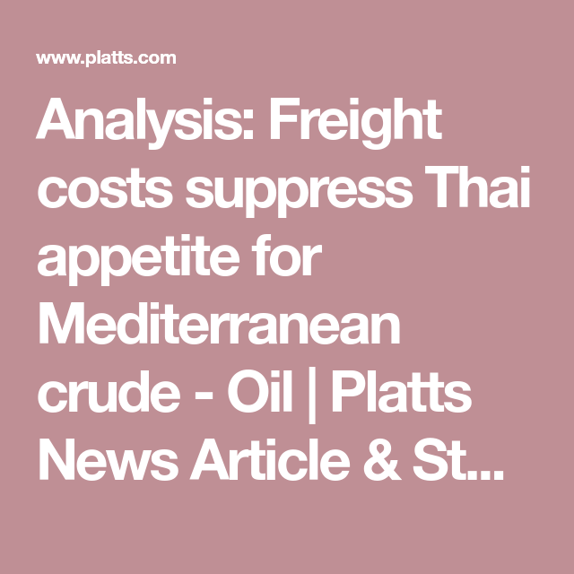 Analysis: Freight costs suppress Thai appetite for