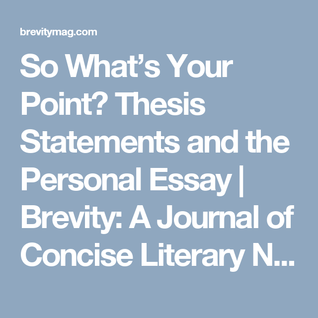 so whats your point thesis statements and the personal