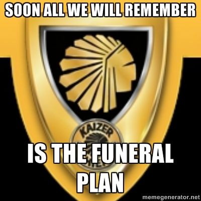 Za Meme Kaizer Chiefs Funeral Plan Brand Satire South Africa Kaizer Chiefs