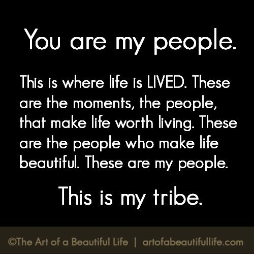 You Are My People | Positive Inspirational Quotes | Quotes, Family