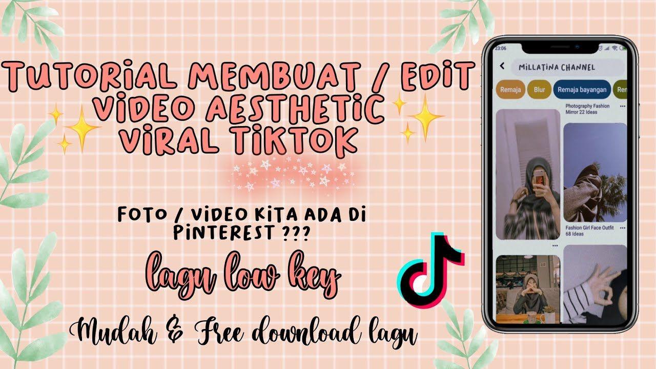 Cara Membuat Dan Edit Video Aesthetic Viral Tiktok Lagu Remaja Video