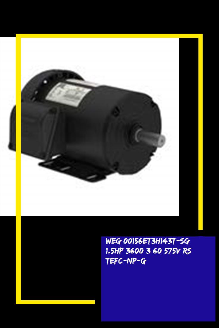WEG 00156ET3H143TSG 1.5HP 3600 3 60 575V RS TEFCNPG