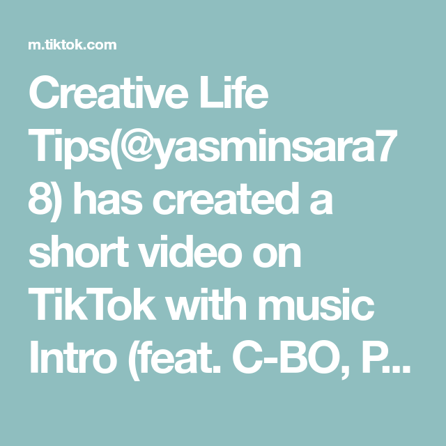 Creative Life Tips Yasminsara78 Has Created A Short Video On Tiktok With Music Intro Feat C Bo Playa Rae San Q Creative Life Life Hacks Music Motivation