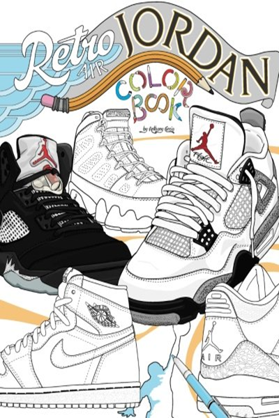 Retro Air Jordan Shoes A Detailed Coloring Book For Adults And Kids Retro Jordan Volume 1 By Anthony Curcio Createspace Independent Publishing Platform Air Jordans Air Jordans Retro Jordan Retro