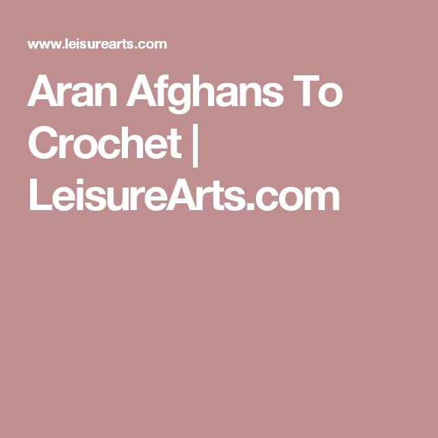 Aran Afghans To Crochet   Patrones