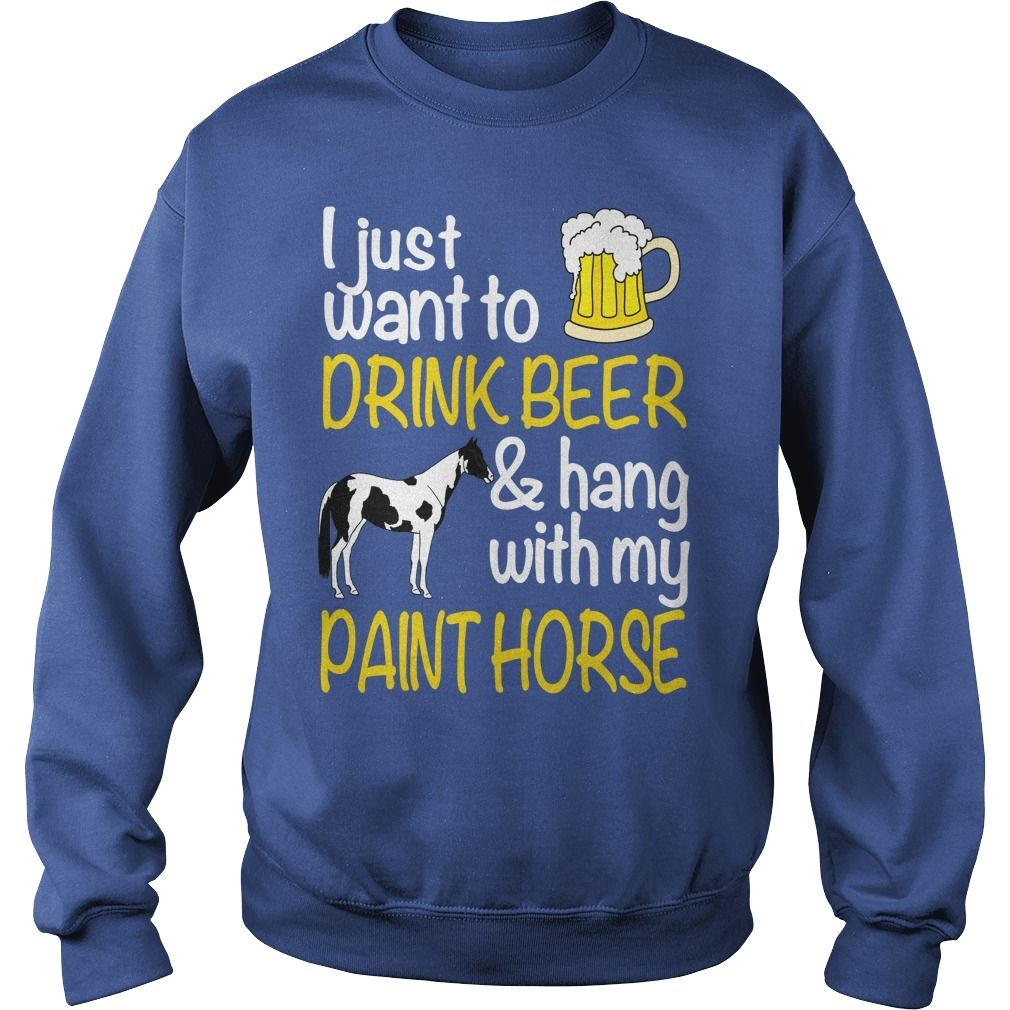 DRINK BEER WITH MY PAINT HORSE, Order HERE ==> https://www.sunfrog.com/Funny/DRINK-BEER-WITH-MY-PAINT-HORSE.html?6782, Please tag & share with your friends who would love it , #superbowl #xmasgifts #birthdaygifts