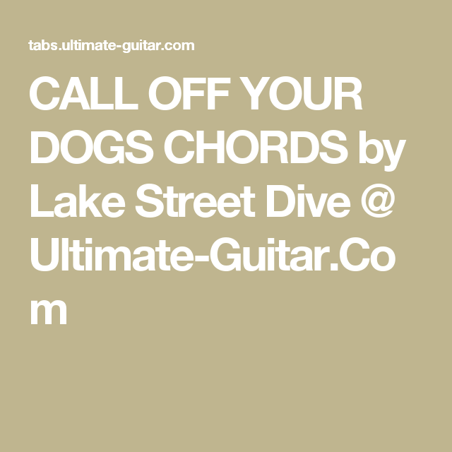 Call Off Your Dogs Chords By Lake Street Dive Ultimate Guitar