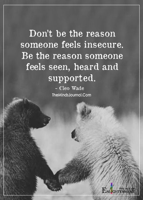 Don't Be The Reason Someone Feels Insecure
