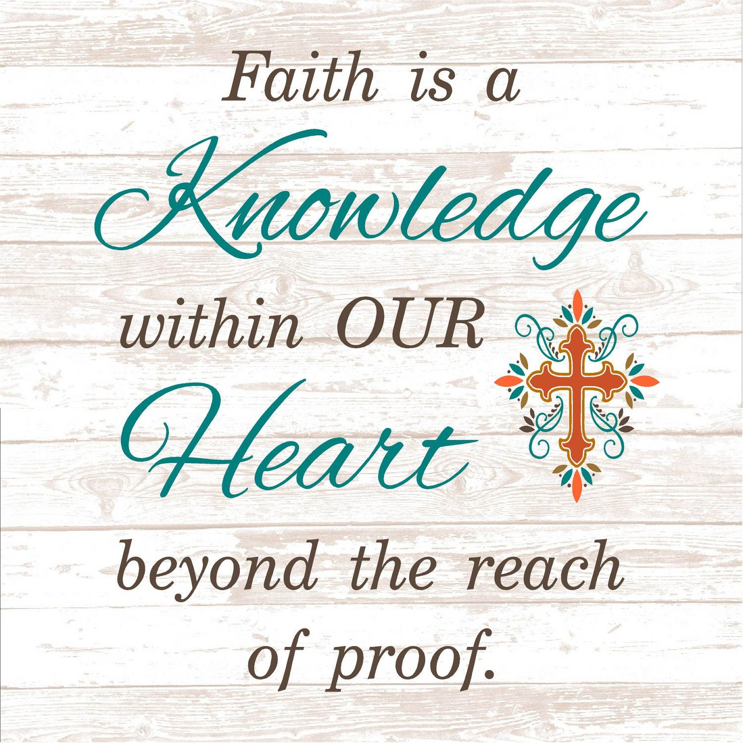 Faith Is Knowledge Within Our Heart Inspirational Wood