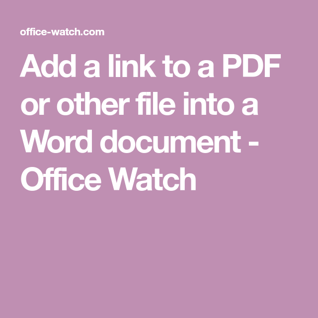 Add A Link To A Pdf Or Other File Into A Word Document Documents Words Pdf