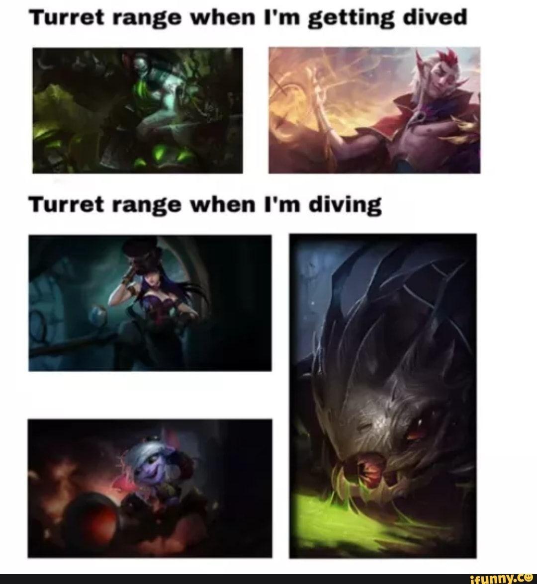 Turret Range When I M Getting Dived Ifunny Lol League Of Legends League Of Legends Memes League Of Legends