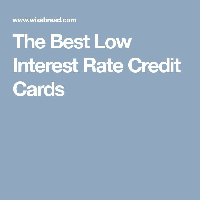 The Best Low Interest Rate Credit Cards (With Images