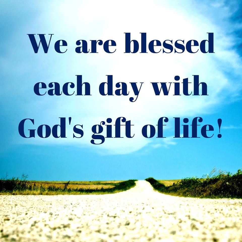 We are blessed each day with gods gift of life great glorious we are blessed each day with gods gift of life negle