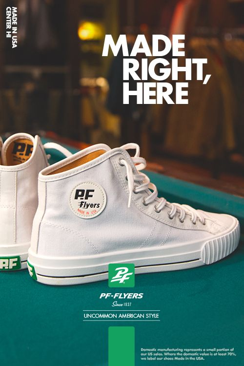 064c96f56ea770 PF FLYERS PRESENTS UNCOMMON AMERICAN STYLE MADE RIGHT