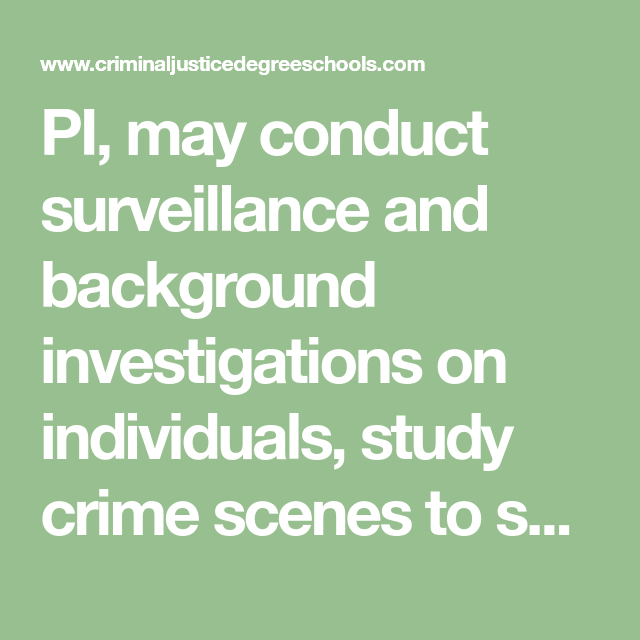 Pi May Conduct Surveillance And Background Investigations On