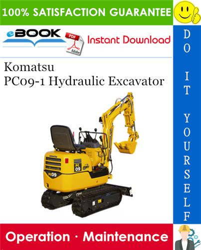 Komatsu Pc09 1 Hydraulic Excavator Operation Maintenance Manual Serial Number 12001 And Up Hydraulic Excavator Operation And Maintenance Komatsu