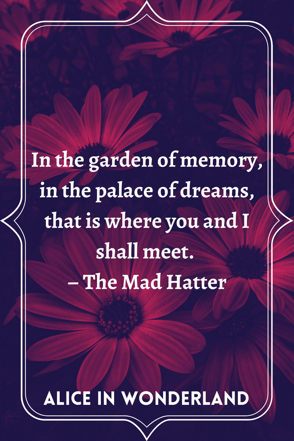 15 Alice In Wonderland Quotes To Live By