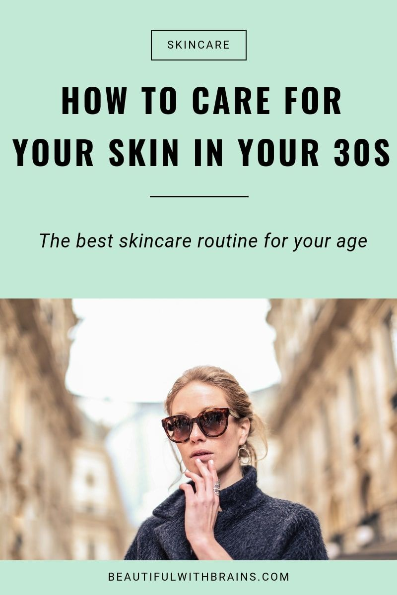 How To Care For Your Skin In Your 30s Skin Care Routine Natural Skin Care Aging Skin