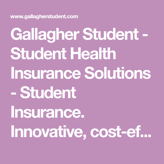 Gallagher Student Student Health Insurance Solutions Student