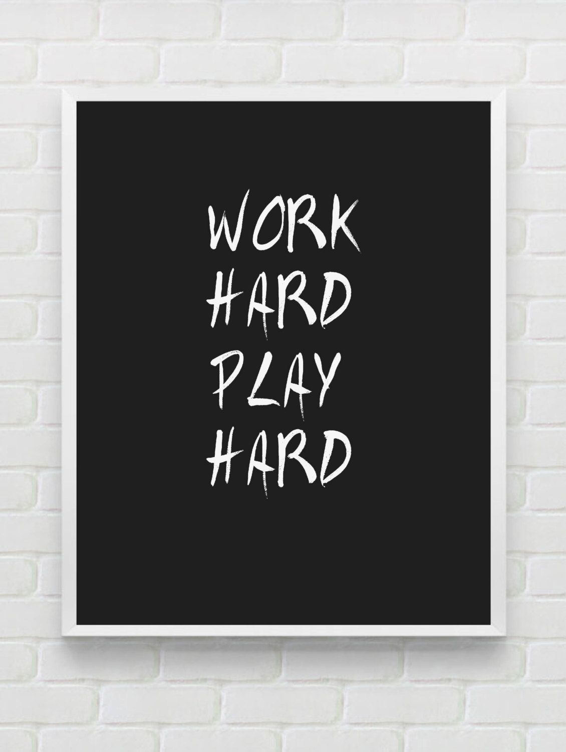 Printable Typography Art Work Hard Play Hard Inspirational Quote Black And White Minimalist Wall Decor Minimalist Wall Decor Typography Art Work Space Decor