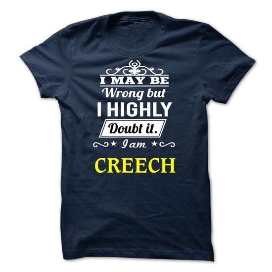 CREECH - I may be Team - #wedding gift #hostess gift. GET YOURS => https://www.sunfrog.com/Valentines/CREECH--I-may-be-Team.html?68278