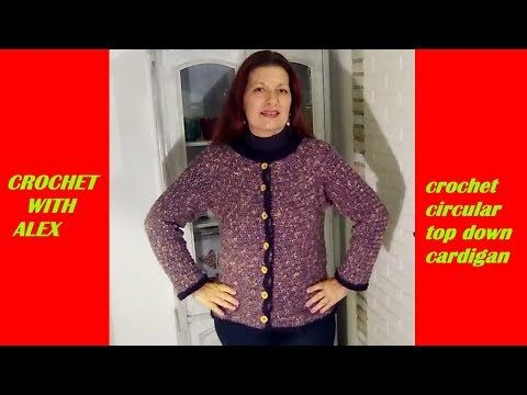 CROCHET CIRCULAR TOP DOWN CARDIGAN any size and hook tutorial - YouTube