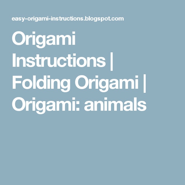 Origami Instructions | Folding Origami | Origami: animals