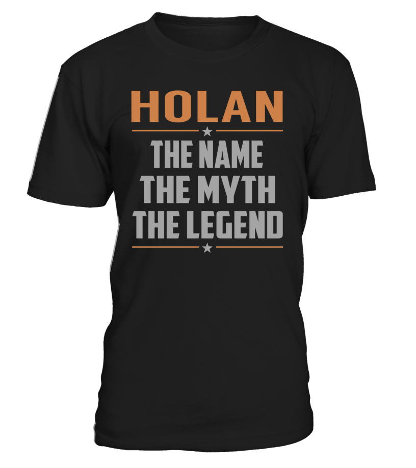 HOLAN The Name The Myth The Legend #Holan | T shirt