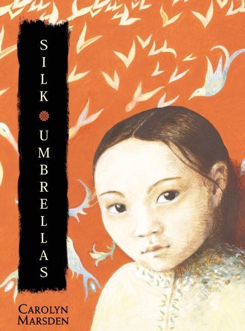 Silk Umbrellas by Carolyn Marsden weneeddiversebooks