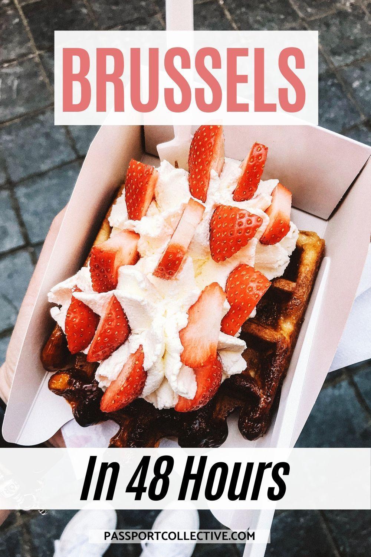 The Best Things To Do On A Belgium Weekend Break In 2020 Brussels Belgium Brussel Delicious