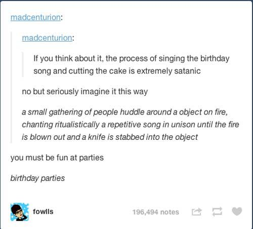 The Dark Side Of Singing Around A Birthday Cake.