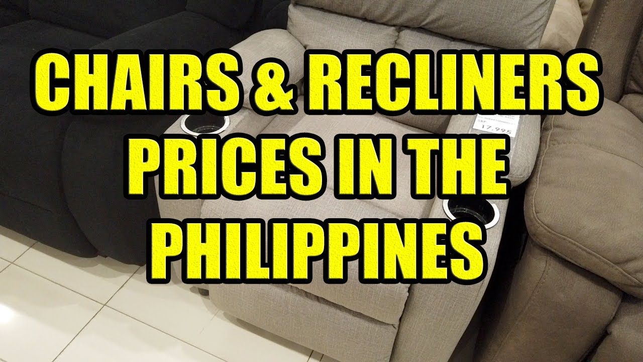 Chairs & Recliners, Prices In The Philippines. YouTube