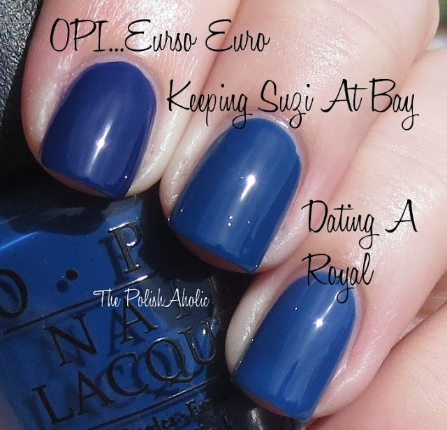 Opi Keeping Suzi At Bay Vs Dating A Royal