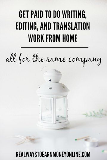 Get paid to do writing, editing, and translation work from home all for the same company.