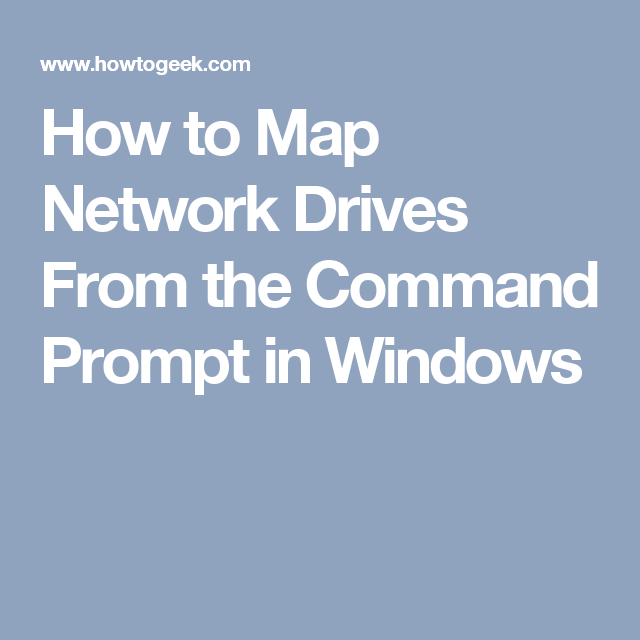 How to Map Network Drives From the Command Prompt in Windows ... Map Network Drive Command Line on win8 map drive, map airport drive, map of college drive, map computer drive,