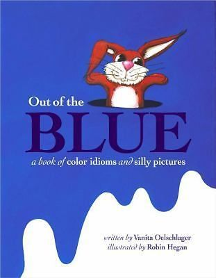 awesome Out of the Blue A Book of Color Idioms and Silly Pictures by Vanita Oelschlager Check more at http://shipperscentral.com/wp/product/out-of-the-blue-a-book-of-color-idioms-and-silly-pictures-by-vanita-oelschlager/