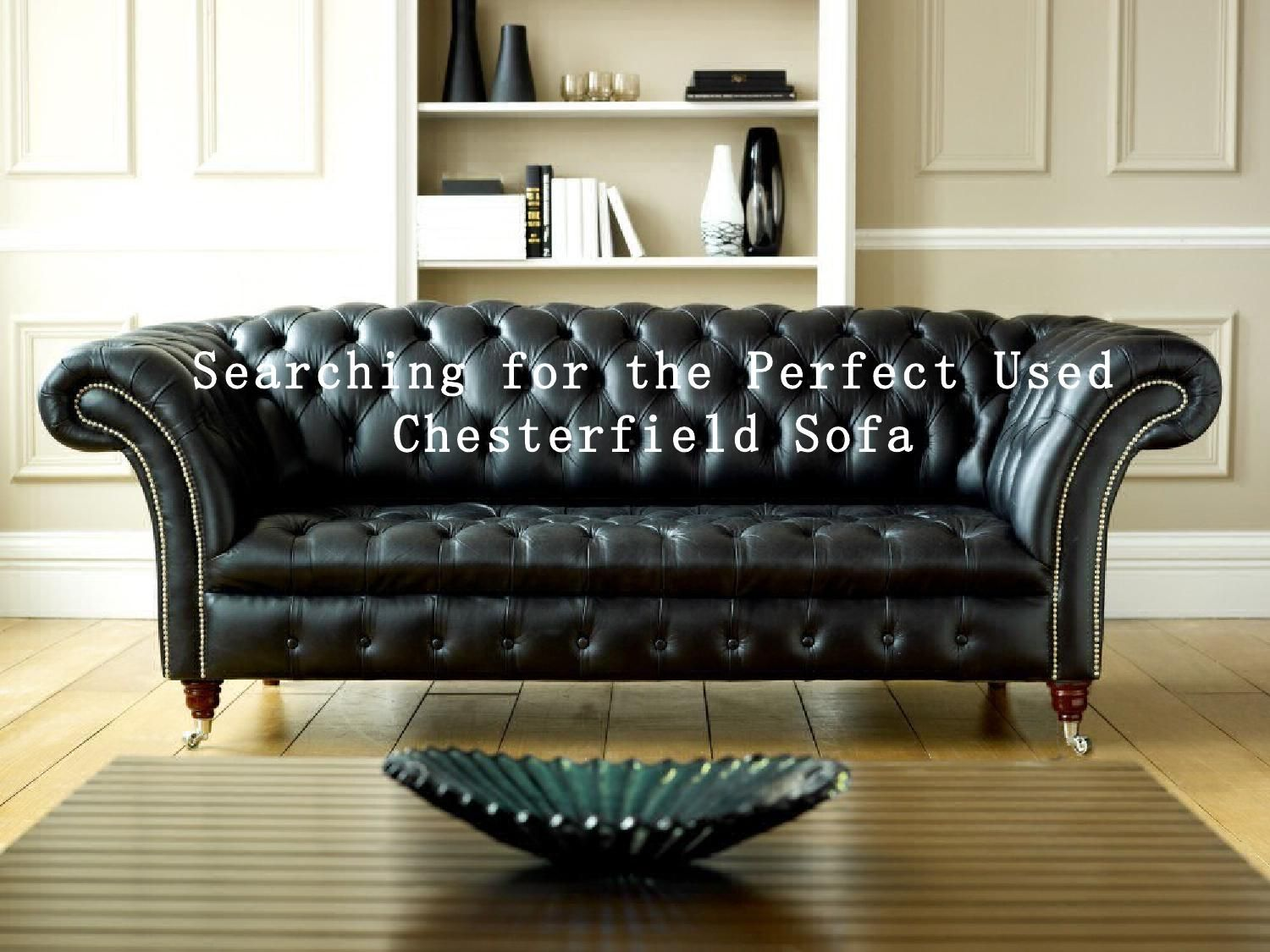 Super Searching For The Perfect Used Chesterfield Sofa In 2019 Machost Co Dining Chair Design Ideas Machostcouk