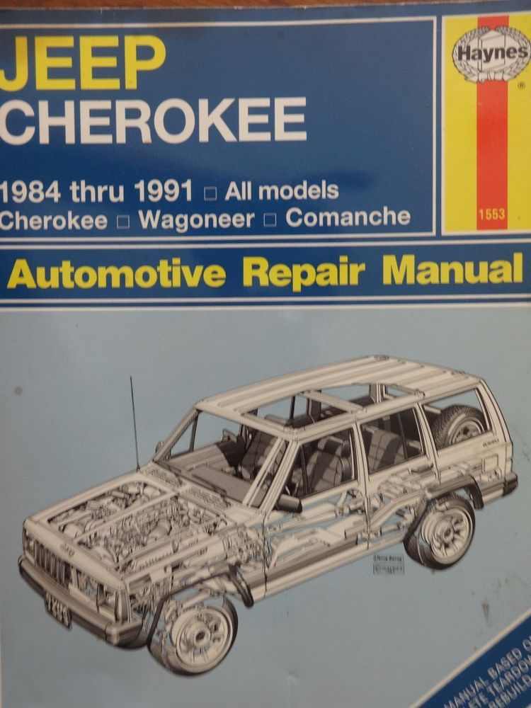 Haynes 1553 Jeep Cherokee 1984 Thru 1991 Automotive Repair