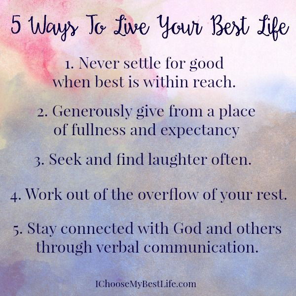 5 Ways To Live Your Best Life Emotionally Spiritually Financially Live For Yourself Quotes And Notes Love And Marriage