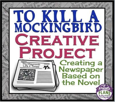 TO KILL A MOCKINGBIRD: Creative Final Assessment - The Maycomb Times (Newspaper) from Presto Plans on TeachersNotebook.com (37 pages)