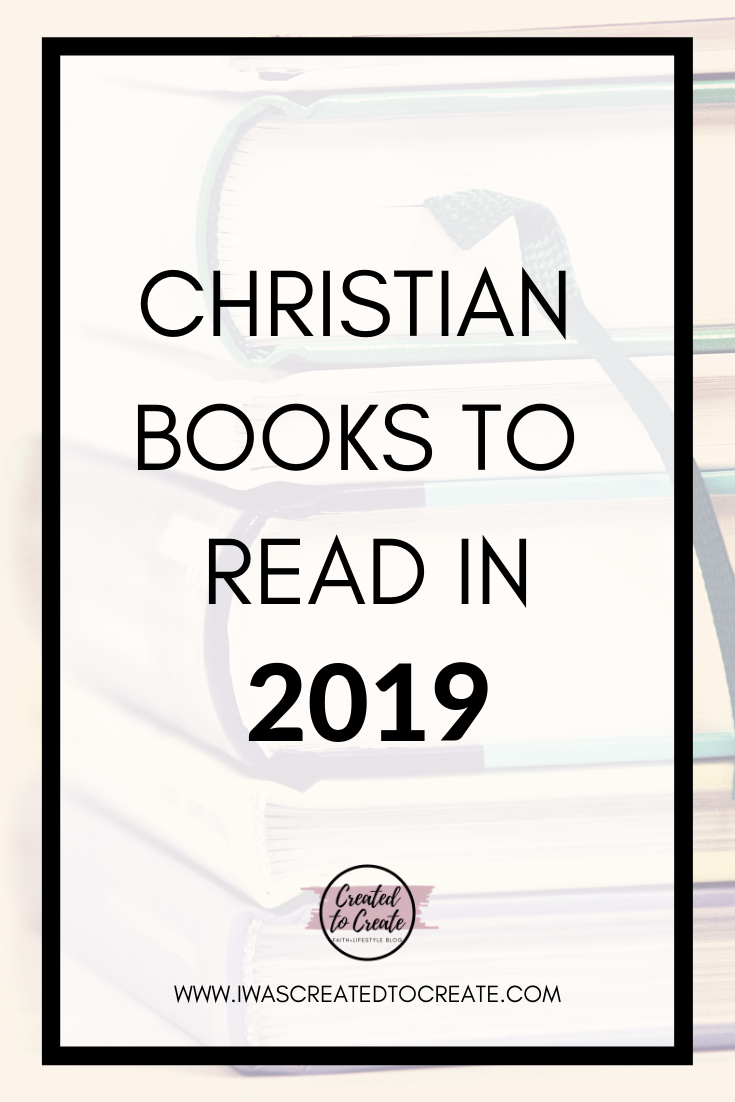 Best Religious Books 2019 Books to Read in 2019: My Reading List for the Year | Created to
