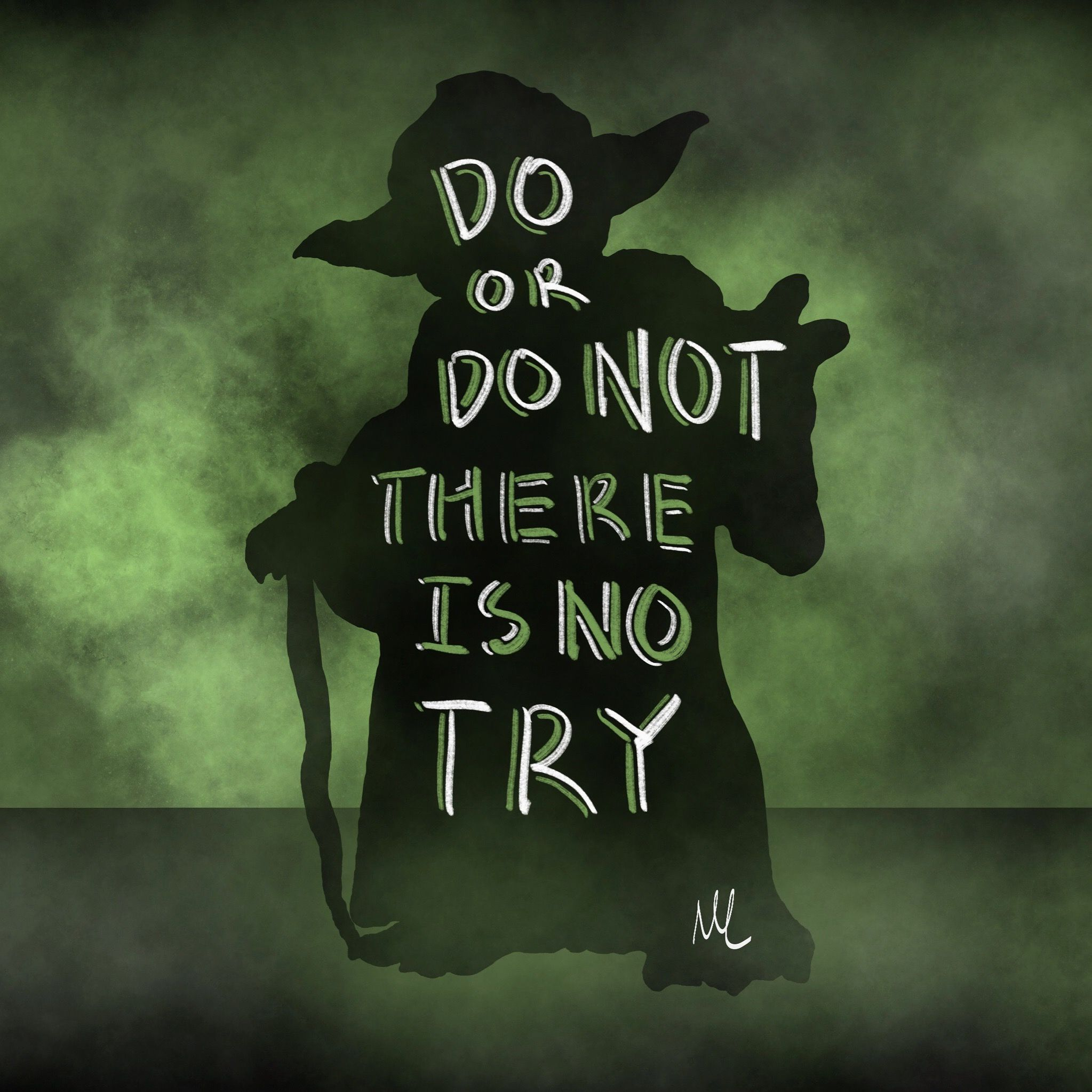 """""""Do or do not. There is no try"""" Yoda Gotta love Yoda"""
