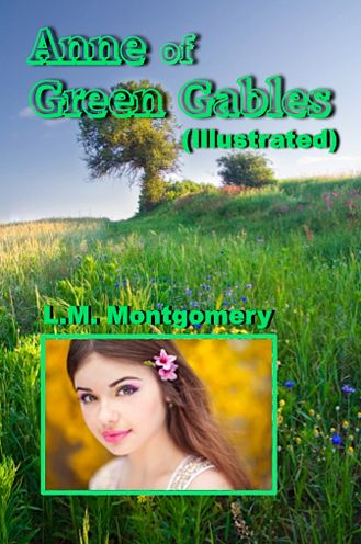 Anne of Green Gables (Illustrated) Book 1 by L.M. Montgomery, $2.99 ebook, $14.95 paperback Here is the first book in Maud Montgomery's wonderful Anne Shirley series. This completely new edition is richly illustrated with dozens of photographs depicting young Anne and scenes of Prince Edward Island.