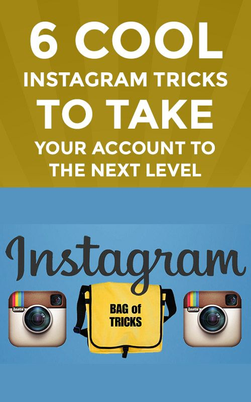 6 Cool Instagram Tricks to Take Your Account to The NEXT Level