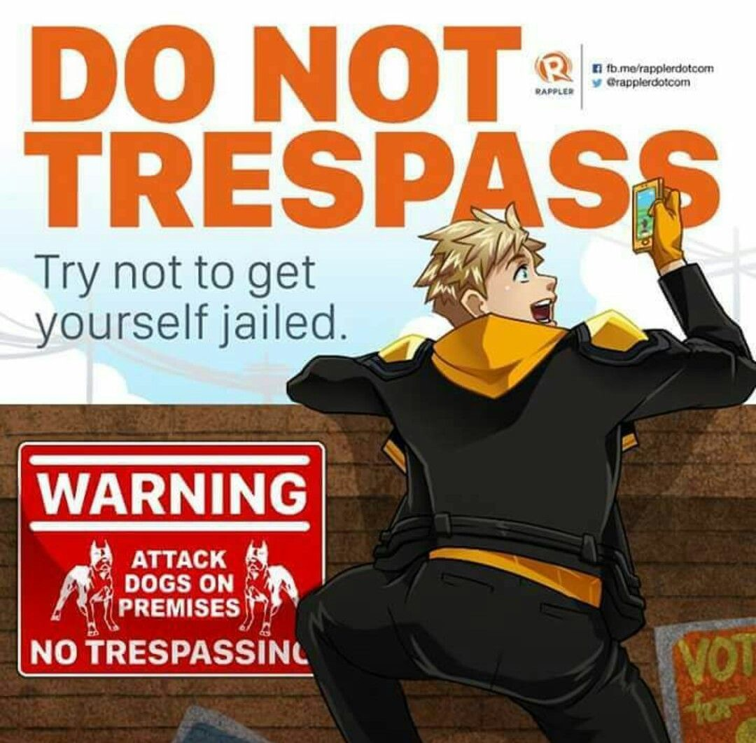 Do not trespass. Try not to get yourself jailed.