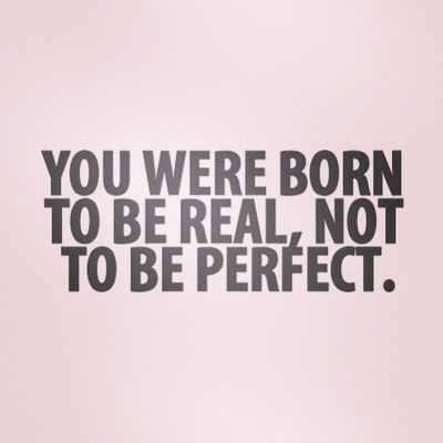 you were born to be real!