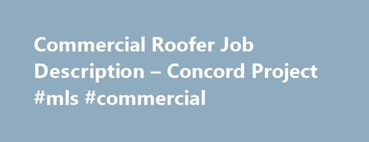 Commercial Roofer Job Description  Concord Project Mls