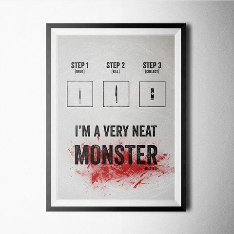 Very Neat Monster poster design #dexter #tvseries #monster #blood #home #decoration #poster #wall #poster #tv